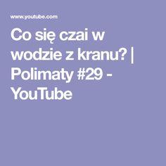 Co się czai w wodzie z kranu? | Polimaty #29 - YouTube Youtube, Crane Car, Youtubers, Youtube Movies