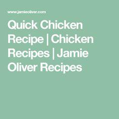 Quick Chicken Recipe   Chicken Recipes   Jamie Oliver Recipes