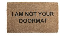 "#LITERALLY - that's MY doormat....#baahahahhaa (""I am not your doormat"" doormat 