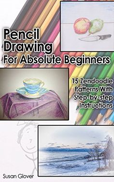 Pencil Drawing For Absolute Beginners: 15 Zen doodle Patterns With Step-by-step Instructions: (Pencil Drawing, Pencil Drawing For Beginners, Drawing For ... Draw, How To Zendoodle, Doodle, Doodling) by Susan Glover http://www.amazon.com/dp/B019LSN3SW/ref=cm_sw_r_pi_dp_l2iJwb09B0H80