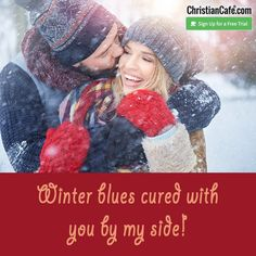 Winter blues cured with you by my side! Christian Singles, My Side, The Cure, Blues, Winter, Free, Winter Time, Winter Fashion