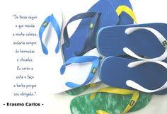 Frase de Erasmo Carlos sobre chinelos - www.facebook.com/chinelosjaragua