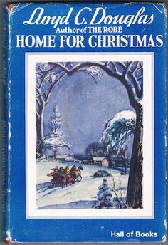 Home For Christmas by Lloyd C. Douglas