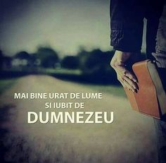 """Mai bine urât de lume și iubit de DUMNEZEU"" ! Bible Quotes, Bible Verses, Qoutes, Thing 1, Gods Grace, Just Me, Christian Quotes, Gods Love, Savior"