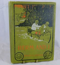Antique Book HERM AND I by Myron B. Gibson 1906 Henry Altemus