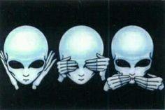 Hear No Alien, See No Alien, Speak No Alien.