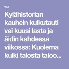 Kylähistorian kauhein kulkutauti vei kuusi lasta ja äidin kahdessa viikossa: Kuolema kulki talosta taloon   Yle Uutiset   yle.fi