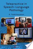Telepractice in Speech-Language Pathology
