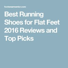 Best Running Shoes for Flat Feet 2016 Reviews and Top Picks