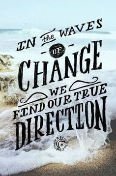 Resultado de imagen de waves of change we find our true direction