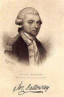 Joseph Galloway (1731 – 10 August 1803) was an American politician. Galloway became a Loyalist during the American War of Independence, after serving as delegate to the First Continental Congress from Pennsylvania. Once Britain's Parliament granted American independence as part of the Peace of Paris (1783) many Loyalists went into forced exile and Galloway permanently settled in Britain.