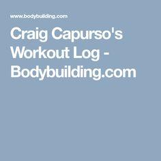 Craig Capurso's Workout Log - Bodybuilding.com