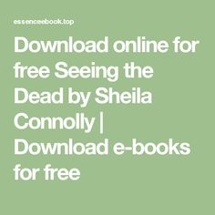 Download online for free Seeing the Dead by Sheila Connolly | Download e-books for free