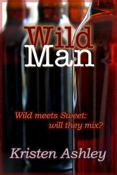 Wild Man (Dream Man #2) by Kristen Ashley 4 stars on Goodreads
