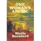 One Woman's Arctic by Sheila Burnford