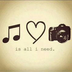 Music Love And A Camera Is All I Need Photography PunsQuotes