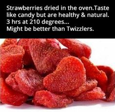 """Pinner says: """"Dried strawberries recipe, so chewy and delicious! They taste like candy but are healthy and natural."""" I'm always looking for yummy, healthy, on the go snacks. Food For Thought, Think Food, Love Food, Healthy Treats, Healthy Eating, Healthy Recipes, Healthy Candy, Fruit Recipes, Snack Recipes"""