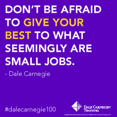Don't be afraid to give your best to what seemingly are small jobs.- Dale Carnegie. Click and learn some Dale Carnegie Training Time Management tips.