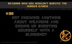 A collection of all the reasons why you wouldn't survive the Hunger Games. Hunger Games Problems, Book Nerd Problems, Hunger Games Fandom, Hunger Games Humor, Hunger Games Catching Fire, Hunger Games Trilogy, Katniss Everdeen, Can't Stop Laughing, Mockingjay