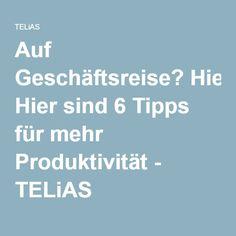 Auf Geschäftsreise? Hier sind 6 Tipps für mehr Produktivität - TELiAS
