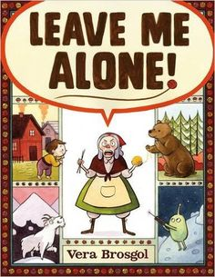 Leave Me Alone: Vera Brosgol: 9781626724419: Amazon.com: Books