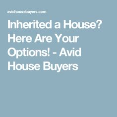 Inherited a House? Here Are Your Options! House Buyers, We Buy Houses, San Antonio, Home Buying, Custom Homes