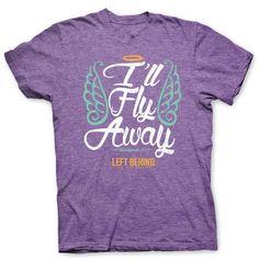 I'll Fly Away T-shirt - JTbliss