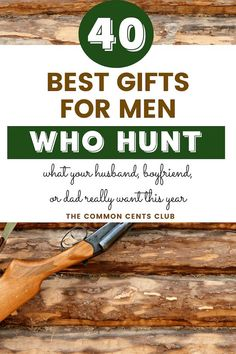 Best Gifts for Hunters He Actually Wants // The Common Cents Club -- #giftideas #hunters #dadgifts