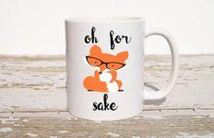 Oh for Fox Sake Coffee Mug Fox Gifts Gift for von TheLoveMugs