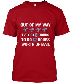 Postal worker I have 8 hours of mail | Teespring
