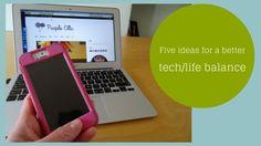 Five ideas for a better tech life balance