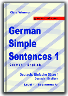 """(Level 1 – Beginners: A1)  The book """"German Simple Sentences 1 – Deutsch: Einfache Sätze 1"""" offers ready-made sentences for learning. They are grouped according to the topics that German learners at level A1 – Beginner need. The simple sentences facilitate the use of German in practice and are of great help in the use of the German language."""