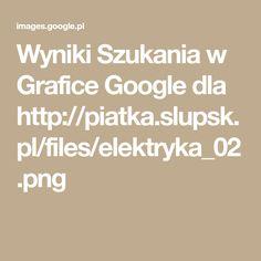 Wyniki Szukania w Grafice Google dla http://piatka.slupsk.pl/files/elektryka_02.png