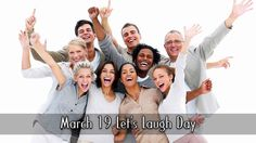 March 19 Let's Laugh Day