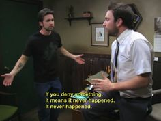 It's Always Sunny In Philadelphia It's Always Sunny, Always Be, Charlie Kelly, My Tho, Sunny In Philadelphia, Think Happy Thoughts, Comedy Tv, Music Tv, How I Feel