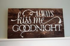 10 x 16 Always Kiss Me Goodnight pallet sign by JamesandAlice