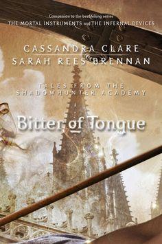 Amargo de lengua (Bitter of Tongue), Historias de la Academia de Cazadores de Sombras (Tales from Shadowhunter Academy), Cassandra Clare.