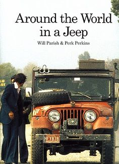 AROUND THE WORLD IN A JEEP - IN 1975 WILL PARISH AND (NOW ORVIS CEO) PERK PERKINS PACKED UP THEIR JEEP AND SPENT 20 MONTHS CROSSING THE GLOBE. THEIR JOURNAL ENTRIES AND LETTERS HOME TO FAMILIES AND FRIENDS HAVE BEEN EDITED DOWN TO THIS INSPIRING BOOK. -