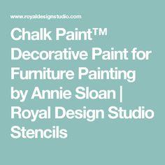 Chalk Paint™ Decorative Paint for Furniture Painting by Annie Sloan | Royal Design Studio Stencils