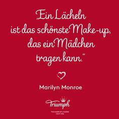"""""""Ein Lächeln ist das schönste Make-up, das ein Mädchen tragen kann."""" - Marilyn Monroe"""