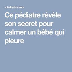Ce pédiatre révèle son secret pour calmer un bébé qui pleure