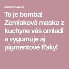To je bomba! Zemiaková maska z kuchyne vás omladí a vygumuje aj pigmentové fľaky! Beauty Makeup, Hair Beauty, Organic Beauty, Keto Recipes, Food And Drink, Health Fitness, Healing, Make Up, Hairstyle