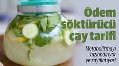 Ödem söktürücü çay tarifi: Metabolizmayı hızlandırıyor ve zayıflatıyor! - Kadınların Sayfası