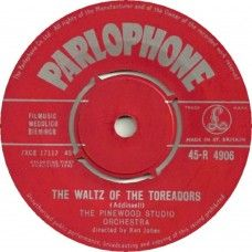 """7"""" 45RPM The Waltz Of The Toreadors/Picture Parade by The Pinewood Studio Orchestra from Parlophone (45-R 4906)"""