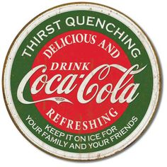 Coca-Cola Thirst Quenching Green Round Distressed Tin Sign