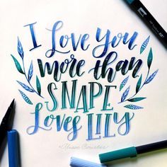 """490 Likes, 12 Comments - Alisse Courter (Alisse Courter) on Instagram: """"I love you more than Snape loves Lily💙 <a class=""""pintag searchlink"""" data-query=""""%23hplettering"""" data-type=""""hashtag"""" href=""""/search/?q=%23hplettering&rs=hashtag"""" rel=""""nofollow"""" title=""""#hplettering search Pinterest"""">#hplettering</a> with Calligraphy Nerd and @amandakammarada…"""""""