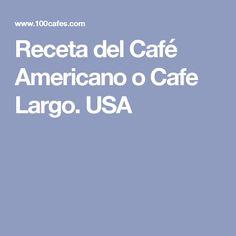 Receta del Café Americano o Cafe Largo. USA