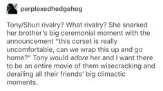 Tony also wouldn't see her as competition either. He would praise her and ask her how it works and ideas she has for his new project. Tony would treat shuri like his daughter, just like he treats Peter as his son.