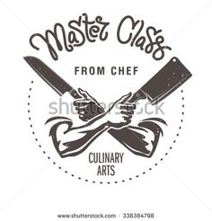 Master class from chef. Male hands are holding the knifes Master class from chef. Male hands are holding the knifes. Logo Chef, Cooking Tattoo, Knife Logo, Chef Tattoo, Grill Logo, Kitchen Logo, Deco Restaurant, Meat Shop, Hand Drawn Lettering