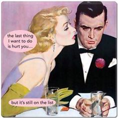 Always an option for harm to an annoying man! Lol